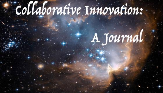 COLLABORATIVE INNOVATION: A JOURNAL